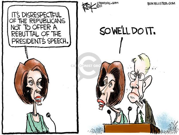 Its disrespectful of the Republicans not to offer a rebuttal of the Presidents speech. So well do it.