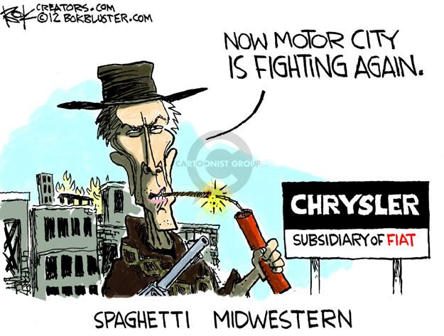 Now Motor City is fighting again. Chrysler Subsidiary of Fiat. Spaghetti Midwestern.