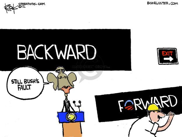 Backward. Still Bushs fault. Forward. Exit.