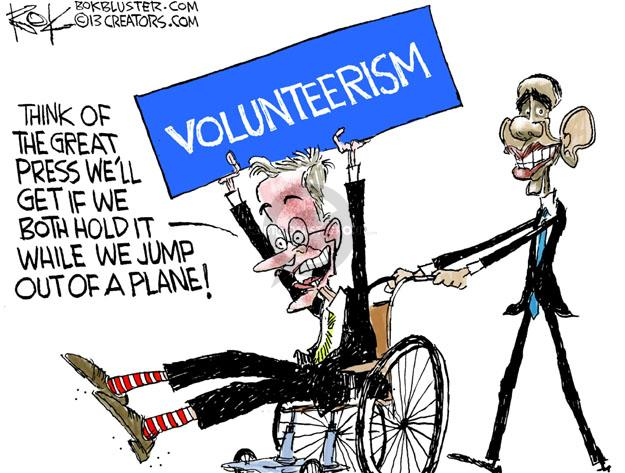 Think of the great press well get if we both hold it while we jump out of a plane! Volunteerism.