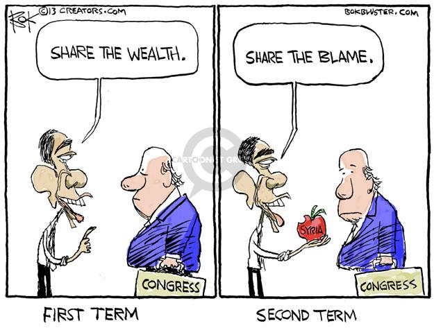 Share the wealth. Congress. First term. Share the blame. Syria. Congress. Second term.