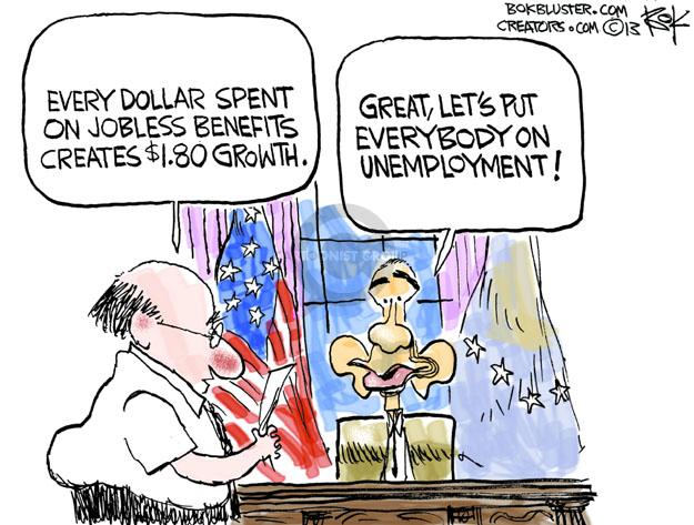 Every dollar spent on jobless benefits creates $1.80 growth. Great, lets put everybody on unemployment!