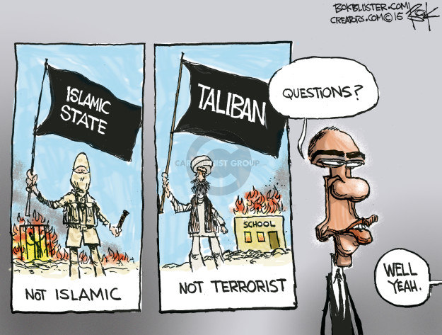 Islamic State. Not Islamic. Taliban. Not terrorist. School. Questions? Well yeah.