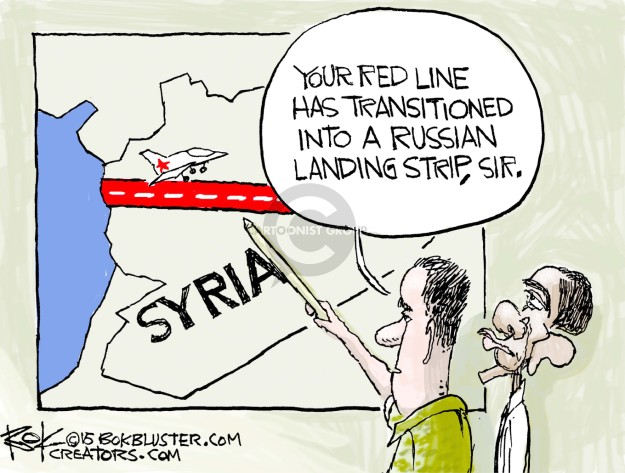 Syria.  Your red line has transformed into a Russian landing strip, sir.