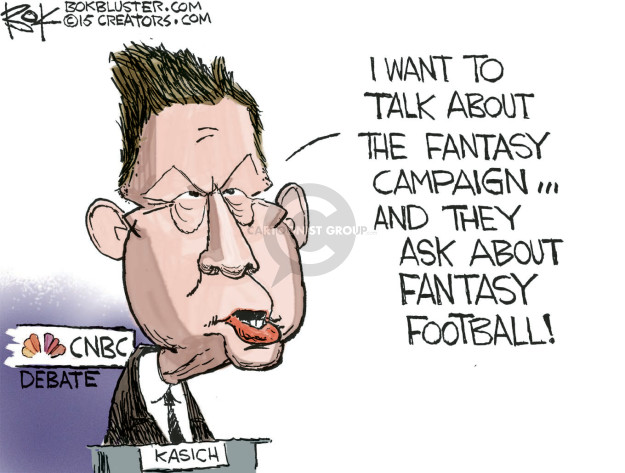 I want to talk about the fantasy campaign … and they ask about fantasy football! CNBC Debate. Kasich.