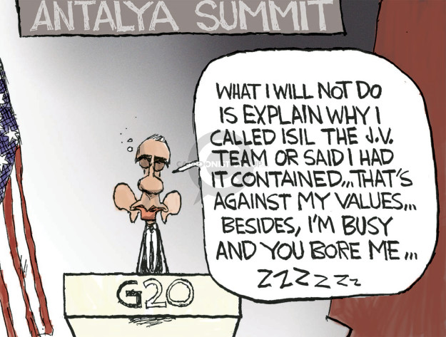 Antalya Summit. What I will not do is explain why I called ISIL the j.v. team or said I had it contained … thats against my values … besides, Im busy and you bore me … Zzzzzz. G20.