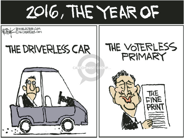 2016, The Year of … the driverless car. The voterless primary. The fine print.