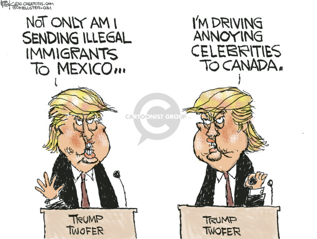 Not only am I sending illegal immigrants to Mexico … Im driving annoying celebrities to Canada. Trump Twofer.