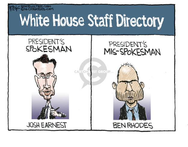 White House Staff Directory. Presidents spokesman. Josh Earnest. Presidents Mis-Spokesman. Ben Rhodes.