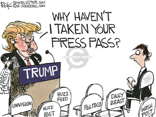 Why havent I taken your press pass? Trump. Press. Univision. Huff Post. Buzz Feed. Politico. Daily Beast. Wash Post.