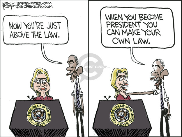 Now youre just above the law. Seal President of the United States. When you become president you can make your own law.