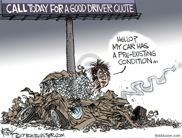 Call today for a good driver quote. Hello? My car has a pre-existing condition …