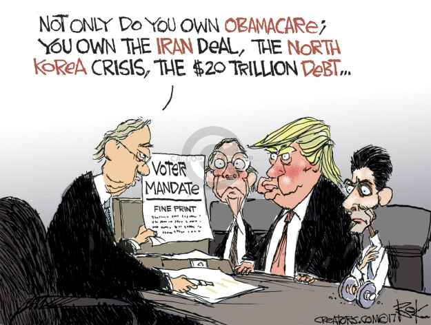 Not only do you own Obamacare; you own the Iran deal, the North Korea crisis, the $20 trillion debt … Voter mandate. Fine print.