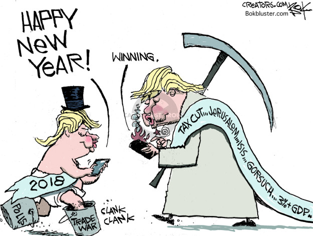 Happy New Year! Winning. 2018. Polls. Trade war. Clank clank. Tax cut … Jerusalem … ISIS … Gorsuch … 3%+GDP …