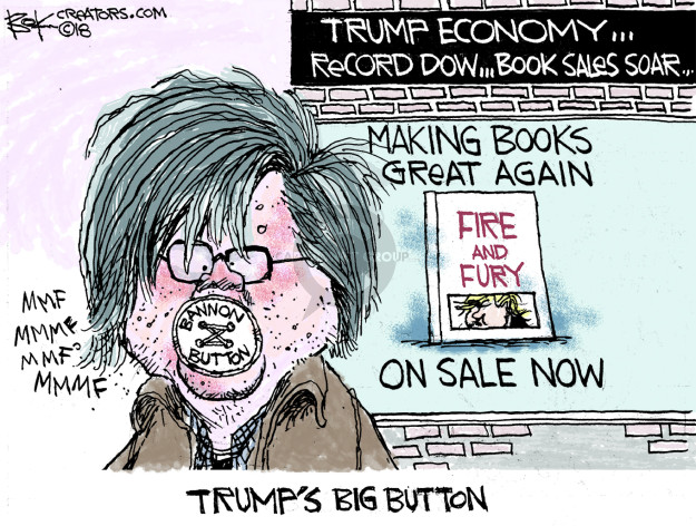 Trump economy … Record Dow … Book sales soar … Making books great again. Fire and Fury. On sale now. Mmf mmmf mmf mmmf. Bannon Button. Trumps Big Button.