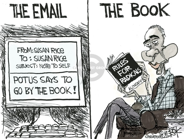 The Email. From: Susan Rice. To: Susan Rice. Subject: Note to self. POTUS says to go by the book! The Book. Rules for Radicals. Alinsky.