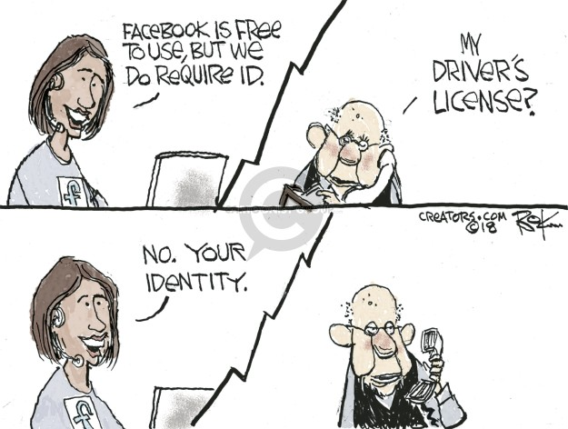 Facebook is free to use, but we do require ID. My drivers license? No. Your identity. f