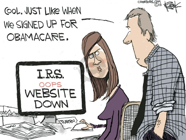 Cool. Just like when we signed up for Obamacare. I.R.S. oops website down. Turbo.