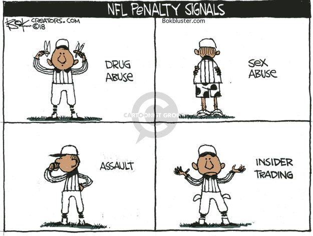 NFL Penalty Signals. Drug abuse. Sex abuse. Assault. Insider trading.