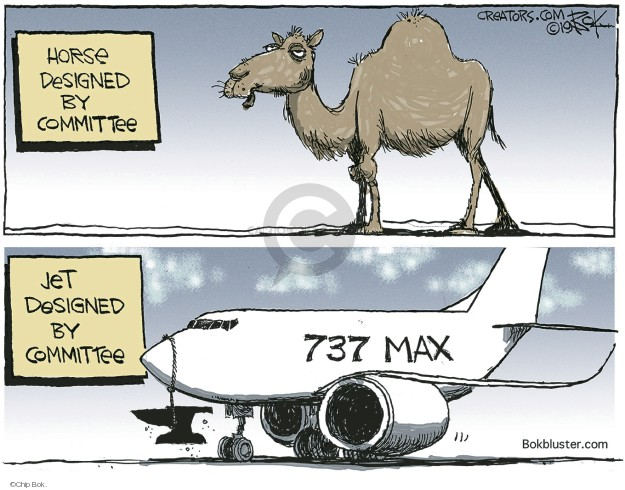 Horse designed by committee. Jet designed by committee. 737 Max.