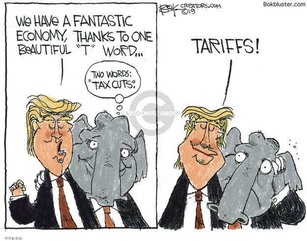We have a fantastic economy, thanks to one beautiful T word … Two words: Tax cuts. Tariffs!