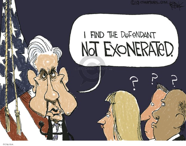I find the defendant not exonerated. ? ? ?