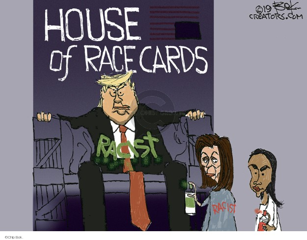 House of Race Cards. Racist. Racist.