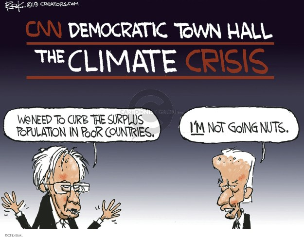 CNN Democratic Town Hall. The Climate Crisis. We need to curb the surplus population in poor countries. Im not going nuts.