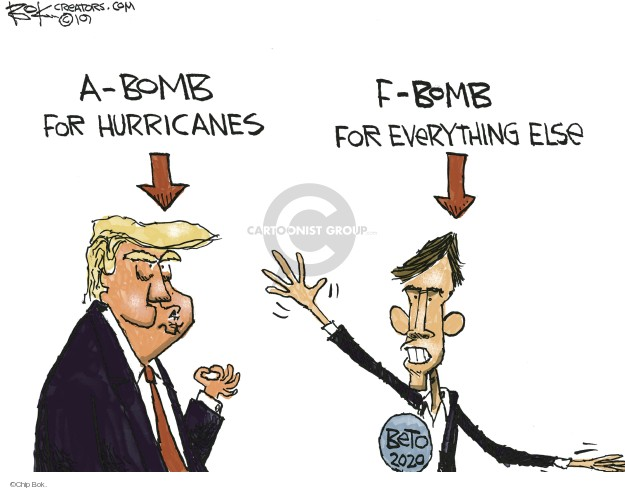A-bomb for hurricanes. F-bomb for everything else. Beto 2020.