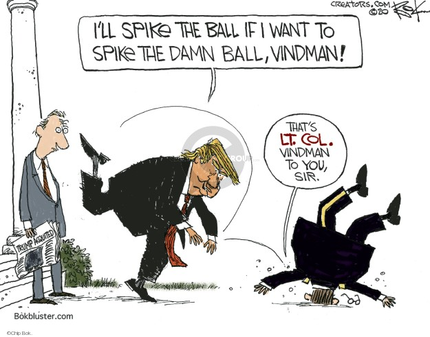Chip Bok  Chip Bok's Editorial Cartoons 2020-02-12 presidential impeachment