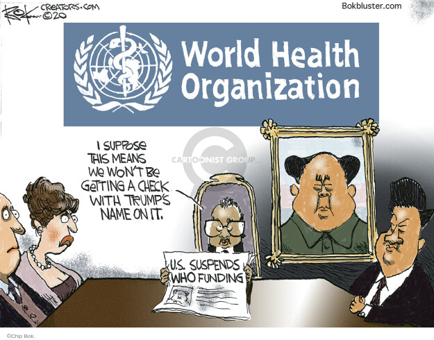 Chip Bok  Chip Bok's Editorial Cartoons 2020-04-18 World Health Organization