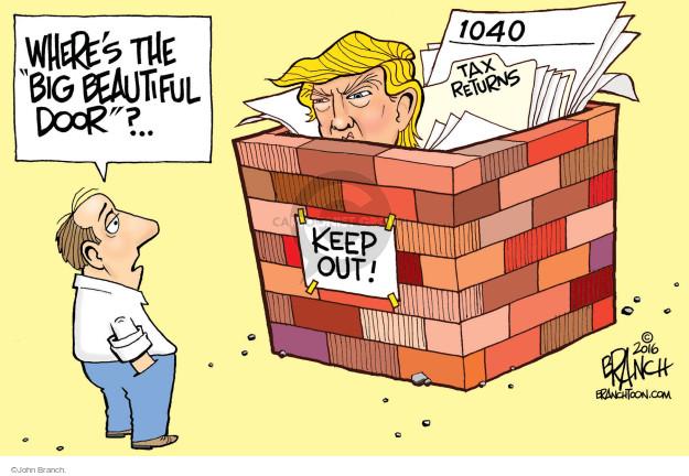 """Wheres the """"big beautiful door""""? … 1040. Tax returns. Keep out!"""
