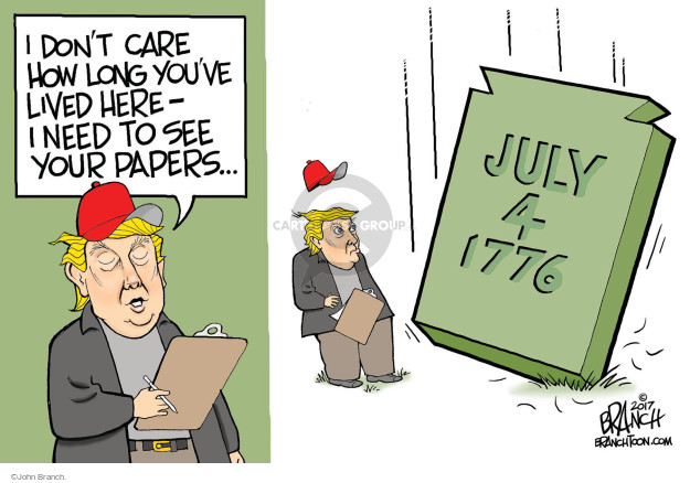 I dont care how long youve lived here - I need to see your papers … July 4 1776.