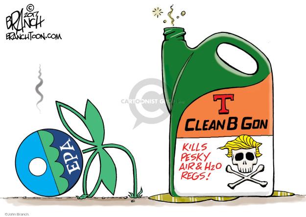 EPA. T. Clean B Gon. Kills pesky air & H₂O regs!