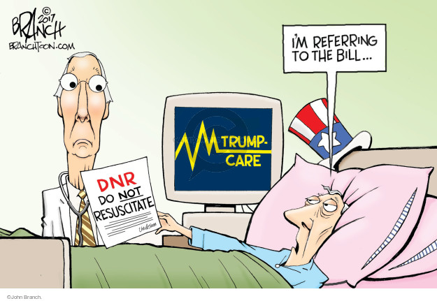Im referring to the bill … Trumpcare. DNR. Do not resuscitate.