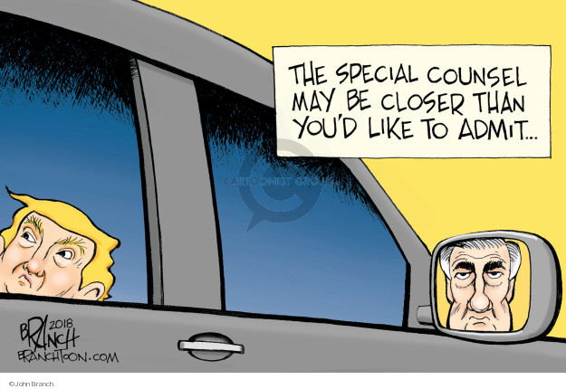 The special counsel may be closer than youd like to admit ...