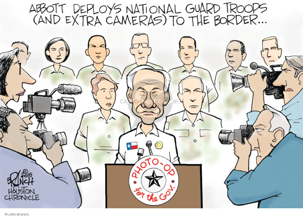 Abbott deploys National Guard troops (and extra cameras) to the border … Photo-op for the Gov.