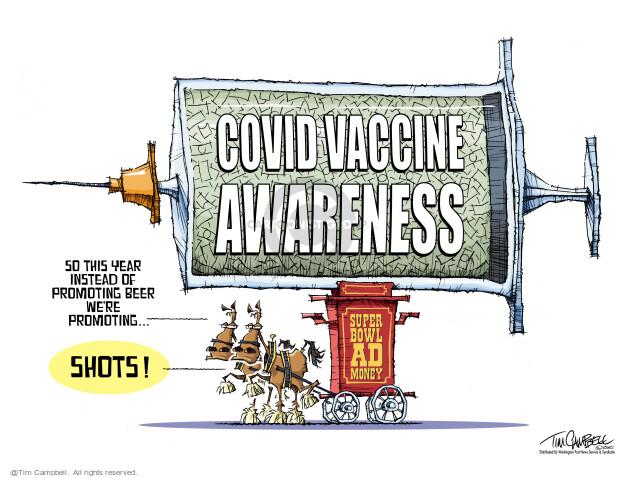 Tim Campbell  Tom Campbell Editorial Cartoons 2021-01-26 COVID vaccine