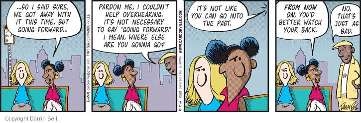 Comic Strip Darrin Bell  Candorville 2012-12-07 forward