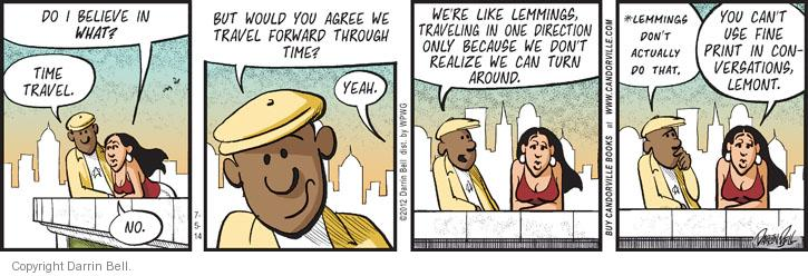 Comic Strip Darrin Bell  Candorville 2014-07-05 forward