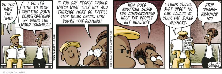 Cartoonist Darrin Bell  Candorville 2015-08-19 unhealthy