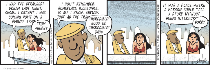 Comic Strip Darrin Bell  Candorville 2016-08-22 someplace