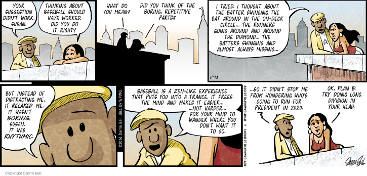 Comic Strip Darrin Bell  Candorville 2016-11-13 baseball bat