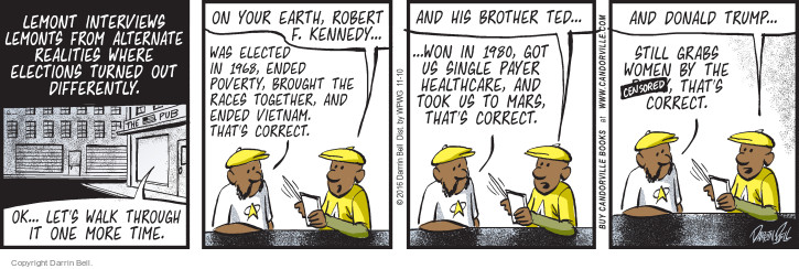 Comic Strip Darrin Bell  Candorville 2016-11-10 alternative reality