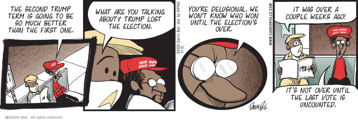 Comic Strip Darrin Bell  Candorville 2020-11-16 until