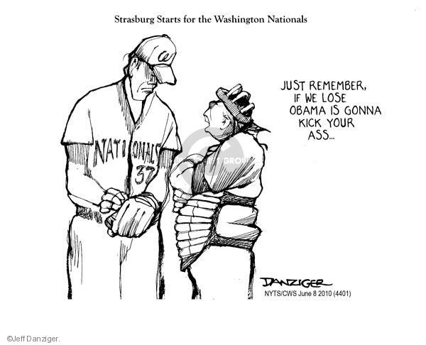 Strasburg Starts for the Washington Nationals. Nationals 37. W. Just remember, if we lose Obama is gonna kick your ass …