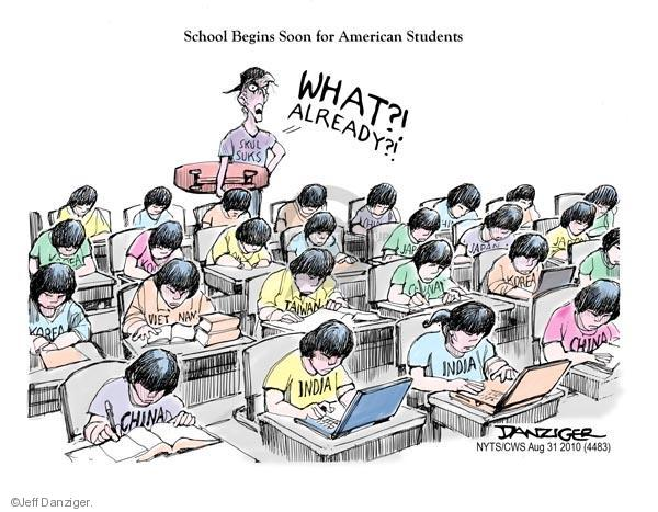 School Begins for American Students. What?! Already?! Skul Suks. China. India. Korea. Vietnam. Taiwan. Japan.