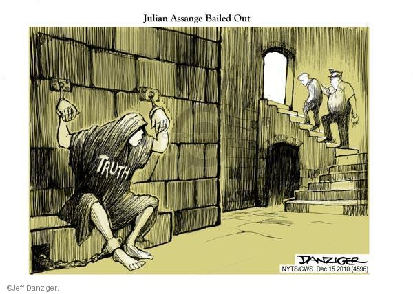 Truth.  Julian Assange bailed out.
