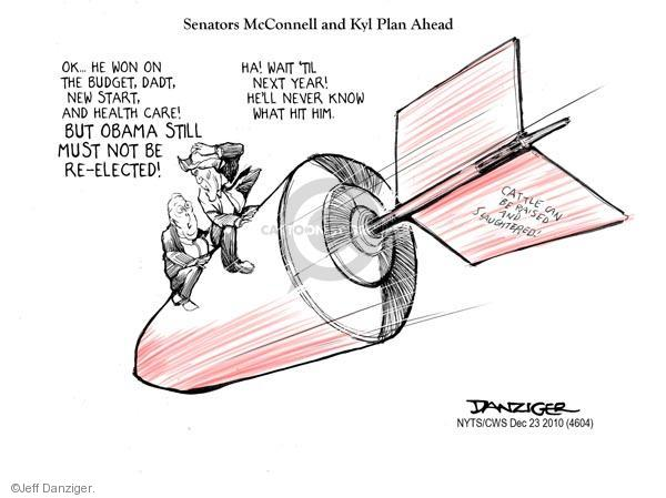 Senators McConnell and Kyl Plan Ahead. Ok … He won on the budget, dadt, new start, and health care! But Obama still must not be re-elected! Ha! Wait til next year! Hell never know what hit him. Cattle can be raised and slaughtered.