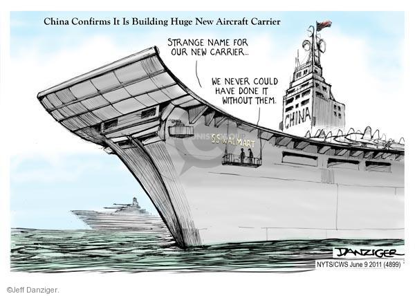 China confirms it is building huge new aircraft carrier.  Strange name for our new carrier.  We never could have done it without them.  China.  S.S. Walmart.